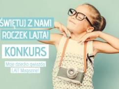 """Świętuj roczek LAJTA - weź udział w konkursie """"Moje dziecko gwiazdą LAJT Magazine"""""""